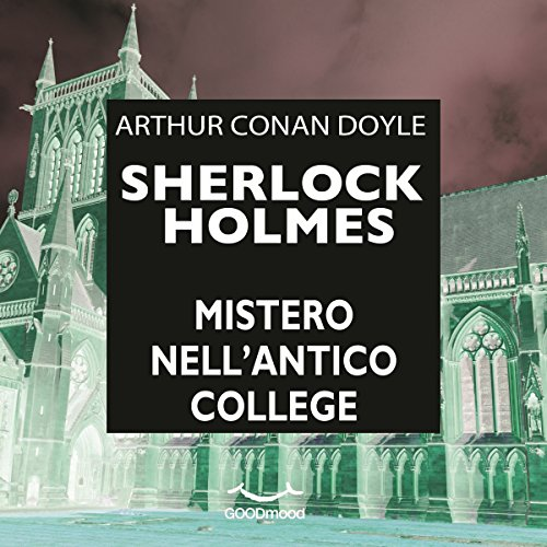 Mistero nell'antico College     Sherlock Holmes              By:                                                                                                                                 Arthur Conan Doyle                               Narrated by:                                                                                                                                 Marco Zanni,                                                                                        Ruggero Andreozzi,                                                                                        Giancarlo De Angeli,                   and others                 Length: 1 hr and 5 mins     Not rated yet     Overall 0.0