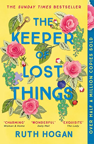 The Keeper of Lost Things: the perfect uplifting read for 2020 - winner of the Richard & Judy Readers' Award and Sunday Times bestseller by [Ruth Hogan]