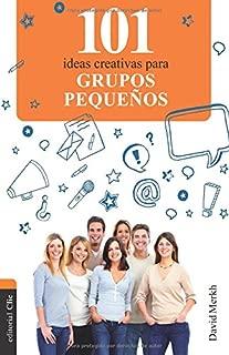 101 ideas creativas para grupos pequeños (Spanish Edition)