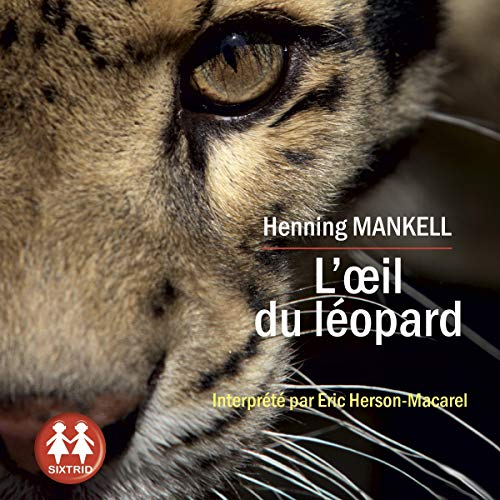 L'oeil du Léopard                   By:                                                                                                                                 Henning Mankell                               Narrated by:                                                                                                                                 Éric Herson-Macarel                      Length: 10 hrs and 1 min     Not rated yet     Overall 0.0
