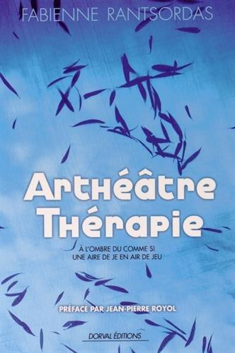 Arthéâtre thérapie : A l'ombre du comme si - Une Aire de Je en Air de Jeu