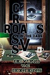 Crossroads in the Dark V:: Beyond the Borders Paperback