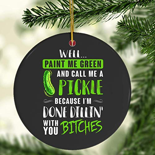 Christmas Ornaments Keepsake for Xmas Holiday Party Well Pain Me Green and Call Me A Pickle Cloth Printed Face Ornament
