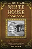 The Original White House Cook Book: Cooking, Etiquette, Menus, and More from the Executive Estate -...