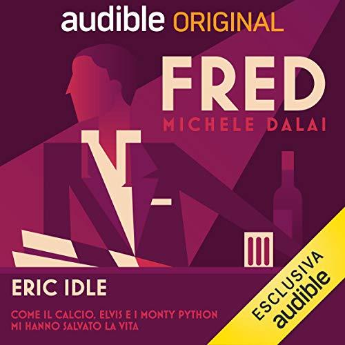 Eric Idle - Come il calcio e Elvis mi hanno salvato la vita copertina