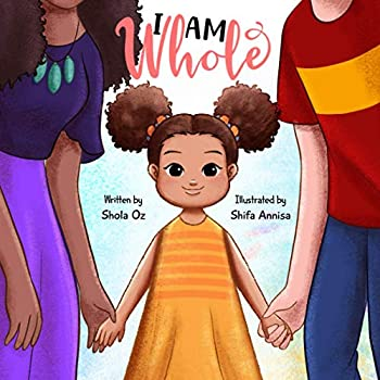 I Am Whole  A Multi-Racial Children s Book Celebrating Diversity Language Race and Culture