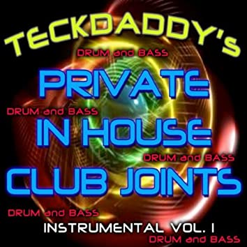 Teckdaddy's Private In House Club Joints (Drum And Bass)