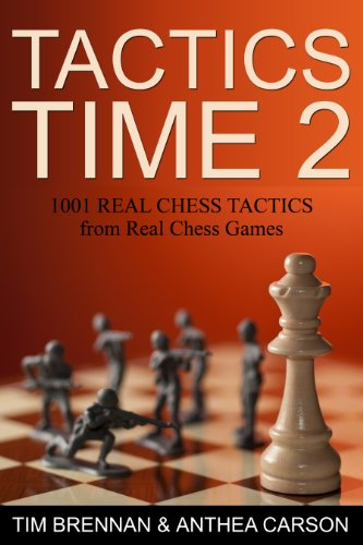 Tactics Time 2: 1001 Real Chess Tactics From Real Chess Games (Tactics Time Chess Tactics Books)