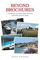 Beyond Brochures: A Guide for Travellers, their Advisors and Tales from the Road