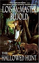 The Hallowed Hunt (Chalion series) by Bujold, Lois McMaster(May 30, 2006) Mass Market Paperback