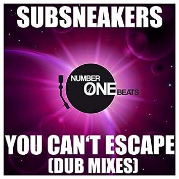 You Can't Escape (Dub Mixes)