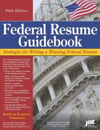 Federal Resume Guidebook: Strategies for Writing a Winning Federal Resume (Federal Resume Guidebook: Write a Winning Federal Resume to Get in), 5th Edition