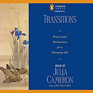 Transitions                   By:                                                                                                                                 Julia Cameron                               Narrated by:                                                                                                                                 Julia Cameron                      Length: 52 mins     13 ratings     Overall 4.2