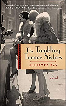 The Tumbling Turner Sisters: A Book Club Recommendation! by [Juliette Fay]