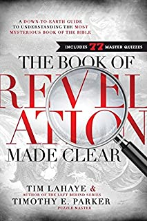 The Book of Revelation Made Clear: A Down-to-Earth Guide to Understanding the Most Mysterious Book of the Bible
