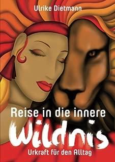 Reise in die innere Wildnis: Urkraft fuer den Alltag