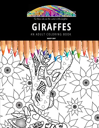 GIRAFFES: AN ADULT COLORING BOOK: An Awesome Coloring Book For Adults Color Planet
