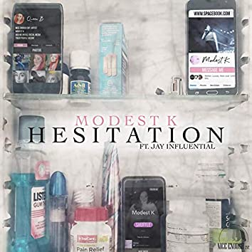 Hesitation (feat. Jay Influential)