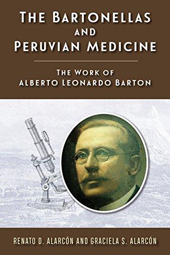 The Bartonellas and Peruvian Medicine: The Work of Alberto Leonardo Barton (Rutgers Global Health) (English Edition)