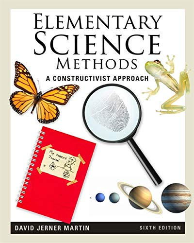 Compare Textbook Prices for Elementary Science Methods: A Constructivist Approach What's New in Education 6 Edition ISBN 9781111305437 by Martin, David Jerner