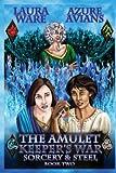 Amulet Keeper's War (Sorcery & Steel)