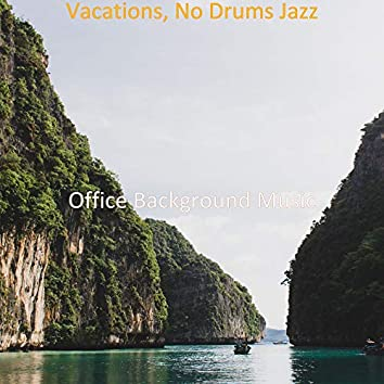Vacations, No Drums Jazz