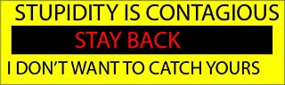 Funny Bumper Sticker Stupidity Is Contagious Stay Back Auto Decal Car Truck Joke