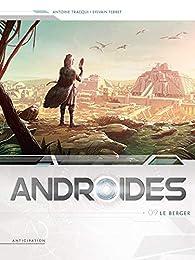 Androïdes, tome 9 : Le berger par Antoine Tracqui