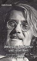 Unterwegs im Theater und in der Welt: Biographische Notizen aus den 60er-Jahren