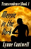 Maggie in the Dark: Transcendence Book 1