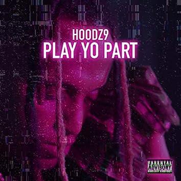 Play Yo Part