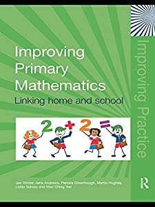 Improving Primary Mathematics: Linking Home and School (Improving Practice (TLRP))