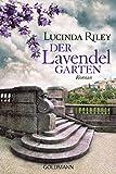 Der Lavendelgarten: Roman - Lucinda Riley