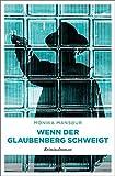 Wenn der Glaubenberg schweigt: Kriminalroman (Cem Cengiz)