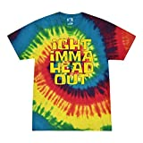 Ight Imma Head Out Funny Internet Meme Humor Mens Womens Tie Dye T-Shirt, Reactive Rainbow, Small