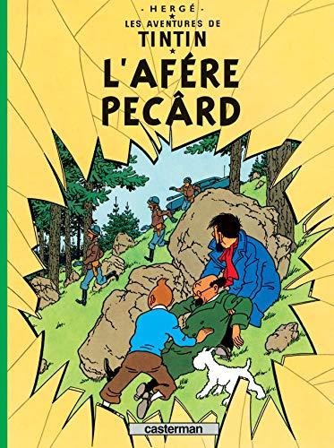 Les aventures de Tintin: L'afére Pecârd: Edition en arpitan