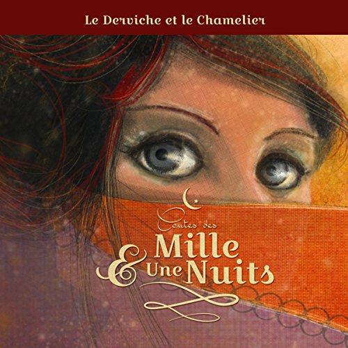 Le derviche et le chamelier (Contes des Mille et Une Nuits) audiobook cover art