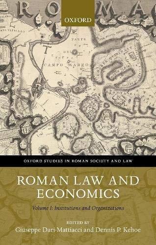 Compare Textbook Prices for Roman Law and Economics: Institutions and Organizations Volume I Oxford Studies in Roman Society & Law  ISBN 9780198787204 by Dari-Mattiacci, Giuseppe,Kehoe, Dennis P.