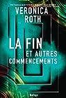 La fin et autres commencements par Roth