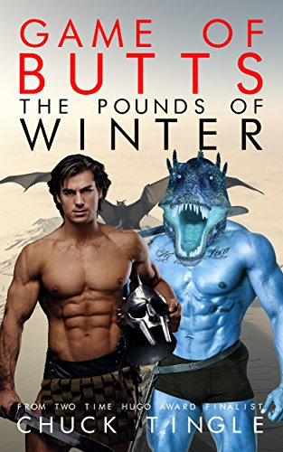Game Of Butts: The Pounds Of Winter