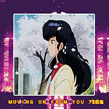 Moving On From You