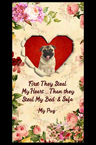 Pug first they steal my heart then they steal my bed and sofa: Blank Lined Notebook Journal ToDo Exercise Book or Diary (6' x 9' inch) with 120 pages