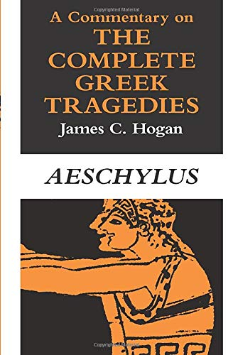 A Commentary on The Complete Greek Tragedies. Aeschylus