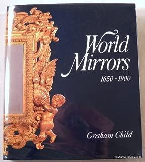 World Mirrors: 1650-1900