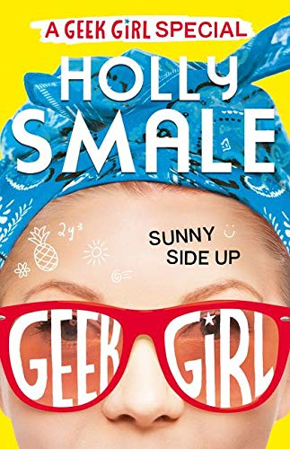A Geek Girl Special. Sunny Side Up: Book 2