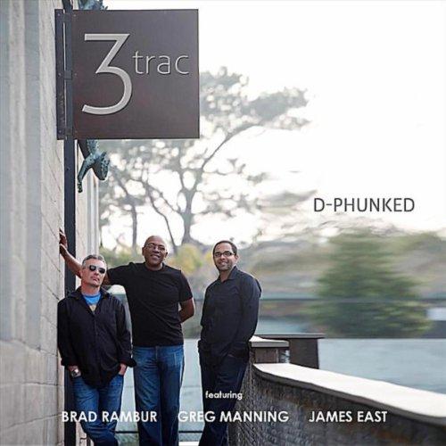 D-Phunked (feat. James East, Brad Rambur & Greg Manning)