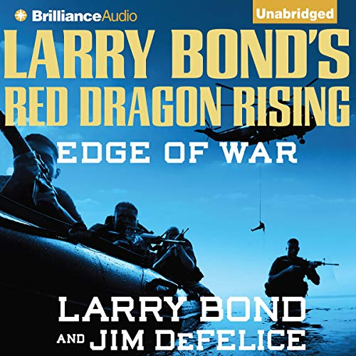 Larry Bond's Red Dragon Rising: Edge of War Audiobook By Larry Bond, Jim DeFelice cover art