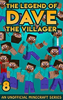 Dave the Villager 8: An Unofficial Minecraft Novel (The Legend of Dave the Villager) by [Dave Villager]