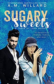 Sugary Sweets (A Taste of Love Series Book 2) by [A.M. Willard]
