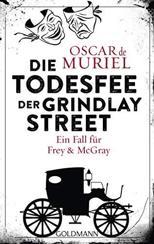 Die Todesfee der Grindlay Street: Ein Fall für Frey und McGray 3